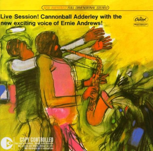 Cannonball Adderley - Live Session! (Featuring Ernie Andrews)