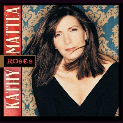 Mattea , Kathy - Roses