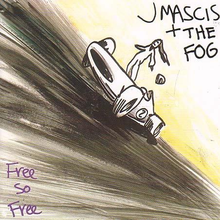 J Mascis & The Fog - Free so free