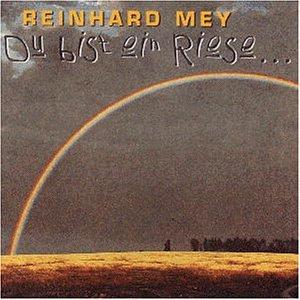 Mey , Reinhard - Du bist ein Riese...