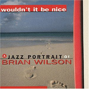 Sampler - Wouldn't  It Be Nice of Brian Wilson
