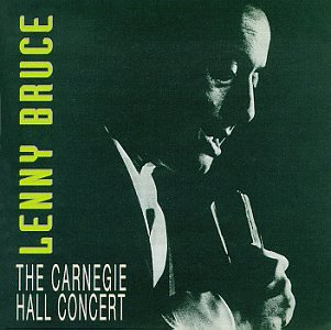 Bruce , Lenny - The Carnegie Hall Concert