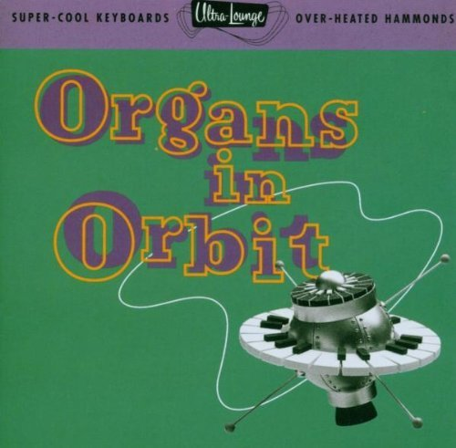Sampler - Ultra Lounge 11 / Organs in Orbit