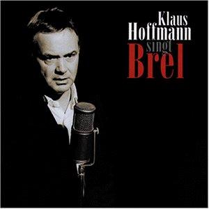 Hoffmann , Klaus - singt Brel