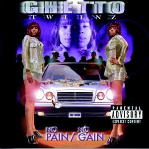 Ghetto Twiinz - No Pain / No Gain