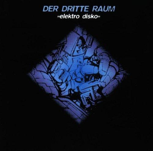 Dritte Raum , Der - Elektro Disko