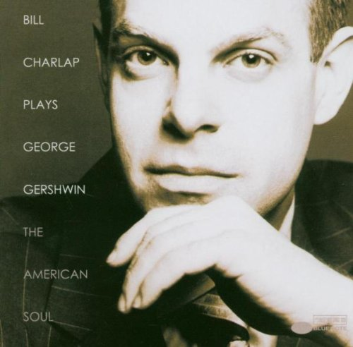 Charlap , Bill - Plays George Gershwin: The American Soul