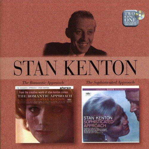 Kenton , Stan - The Romantic Approach / The Sophisticated Approach (Two On One)