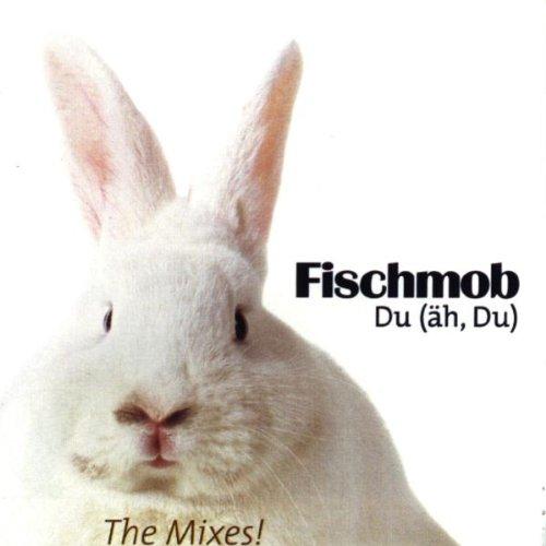 Fischmob - Du (äh, du) - The Mixes! (Maxi)