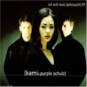 Kami & Purple Schulz - Ich will raus (Sehnsucht) 99 (Maxi)