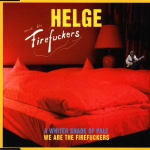 Schneider , Helge & The Firefuckers - A Whiter Shade of Pale / We Are the Firefuckers (Maxi)