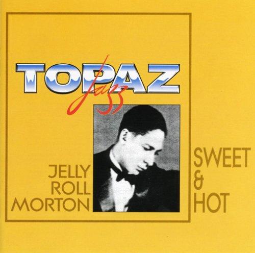Morton , Jelly Roll - Sweet & Hot
