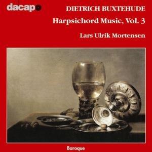 Buxtehude , Dietrich - Harpsichord Music, Vol. 3 (Lars Ulrik Mortensen)
