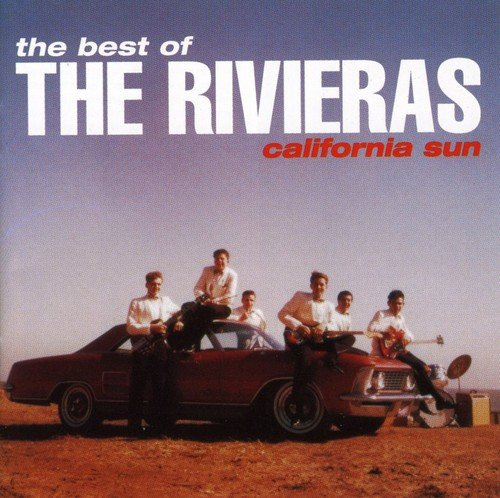 Rivieras , The - California Sun - The Best Of