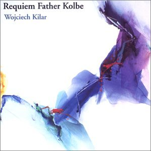 Kilar , Wojciech - Requiem Father Kolbe
