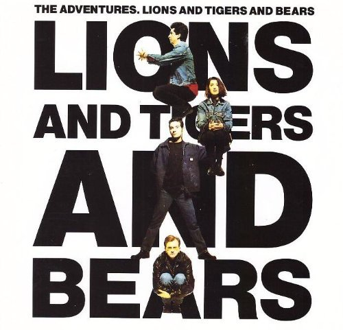 The Adventures - Lions and Tigers and Bears [92