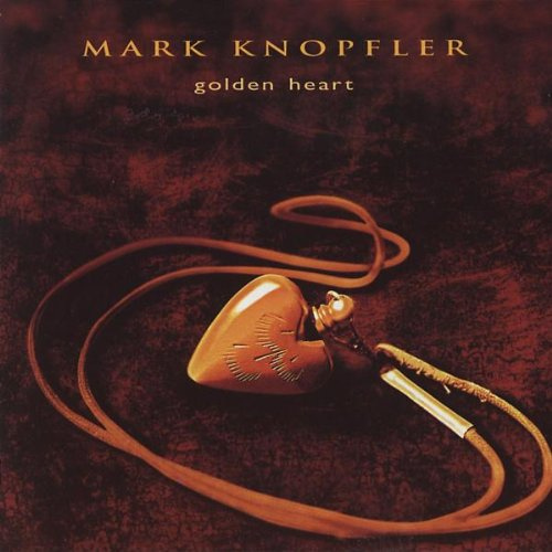 Knopfler , Mark - Golden heart