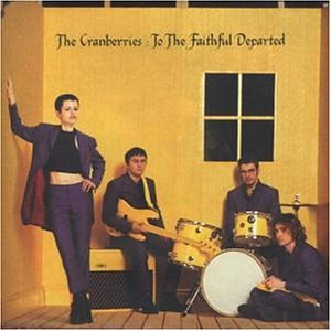 Cranberries , The - To the faithful departed