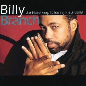 Branch , Billy - The blues keep following me around