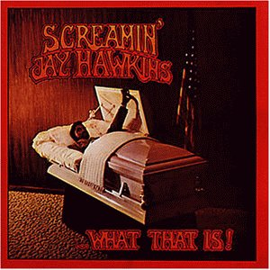 Hawkins , Screamin' Jay - What that is