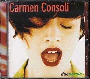Consoli , Carmen - Due Parole