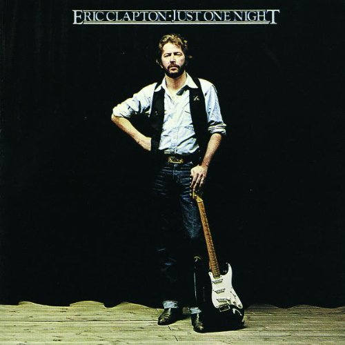 Clapton , Eric - Just One Night (Remastered)