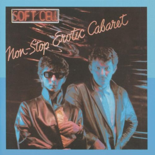 Soft Cell - Non-stop Erotic Cabaret (Remastered)