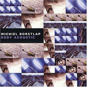 Borstlap , Michiel - Body Acoustic