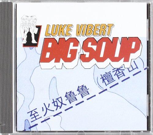 Vibert , Luke - Big soap