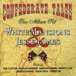 Sampler - White Mansions And The Legend Of Jesse James (Cash, Jennings, Clapton, Harris, Helm, Daniels, Lee, Crowell, Cash)