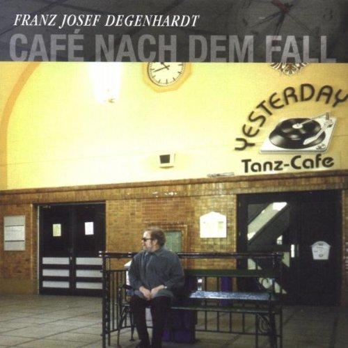 Degenhardt , Franz Josef - Cafe nach dem Fall
