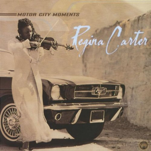 Carter , Regina - Motor City Moments