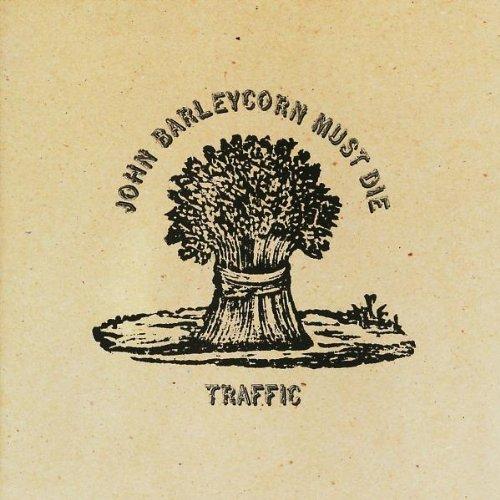 Traffic - John Barleycorn Must Die (Remastered)