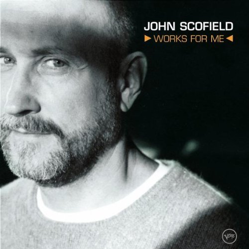 Scofield , John - Works for me