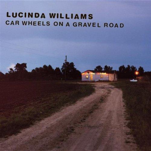 Williams , Lucinda - Car wheels on a gravel road