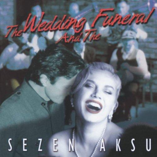Aksu , Sezen & Bregovic , Goran - The Wedding And The Funeral