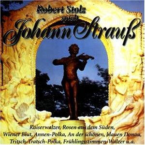 Stolz , Robert - spielt Johann Strauss