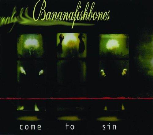 Bananafishbones - Come To Sin (Maxi)