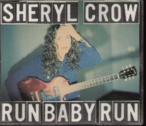 Crow , Cheryl - Run Baby Run (Maxi)