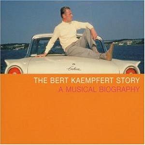 Kaempfert , Bert - The Bert Kaempfert Story - A Musical Biography