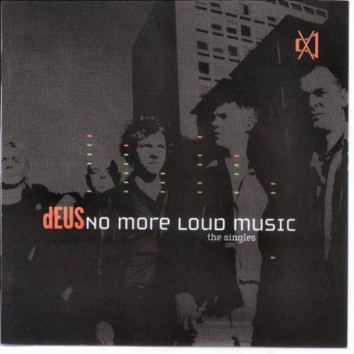 Deus - No more loud music