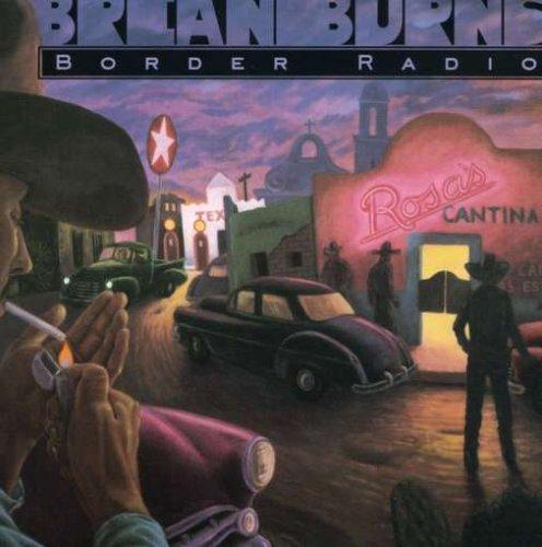 Burns , Brian - Border Radio