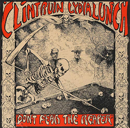 Ruin , Clint & Lunch , Lydia - Don't Fear The Reaper