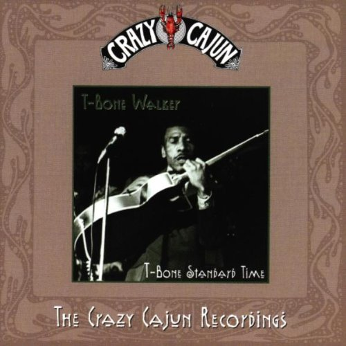 T-Bone Walker - T-Bone Standard Time - The Crazy Cajun Recordings