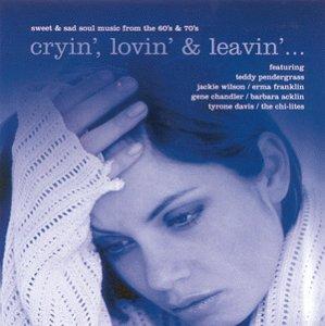 Sampler - Cryin', lovin' & leavin'