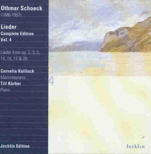 Schoeck , Othmar - Lieder Complete Edition 4 (Lieder From Op. 2, 3, 5, 14, 15, 17 & 20) (Kallisch, Körber) (Jecklin Edition)