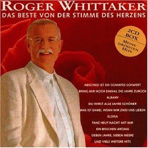 Whittaker , Roger - Das Beste von der Stimme des Herzens