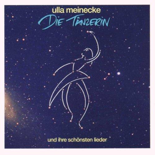 Meinecke , Ulla - Die Tänzerin und ihre schönsten Lieder