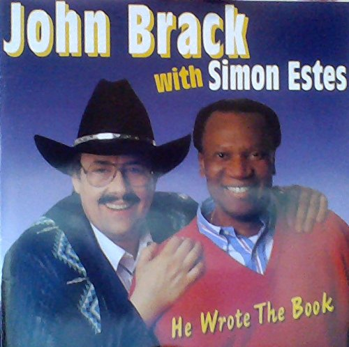 Brack , John - He Wrote The Book (With Simon Estes)