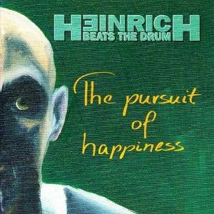 Heinrich Beats The Drum - The Pursuit Of Happiness